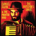 Daniel Kahn & The Painted Bird: The Butcher's Share [LP + Free MP3 Download]