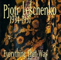 Pjotr Leschenko: Everything That Was