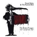 Daniel Kahn & The Painted Bird: The Broken Tongue