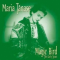 Maria Tanase: Magic Bird - The Early Years