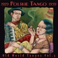 Old World Tangos Vol.3: Polskie Tango 1929-1939