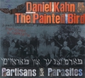 Daniel Kahn & The Painted Bird: Partisans & Parasites